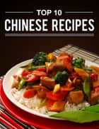 Top 10 Chinese Recipes ebook by Future Apps