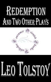 Redemption and two other plays ebook by Leo Tolstoy