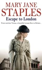 Escape To London ebook by Mary Jane Staples