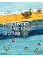Collected Stories ebook by Raja Rao,R Parthasarathy