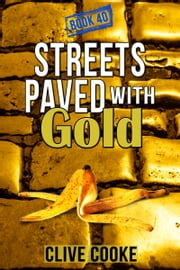 Book 40: Streets Paved with Gold ebook by Clive Cooke
