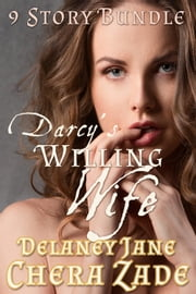 Darcy's Willing Wife ebook by Delaney Jane, A Lady, Chera Zade