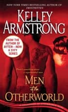 Men of the Otherworld - A Collection of Otherworld Tales ebook by Kelley Armstrong