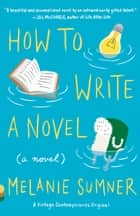 How to Write a Novel ebook by Melanie Sumner