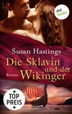 Die Sklavin und der Wikinger - Roman ebook by Susan Hastings