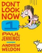 Don't Look Now Book 1: Falling For It and The Kangapoo Key Ring eBook by Paul Jennings, Andrew Weldon