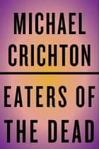 Eaters of the Dead ebook by Michael Crichton