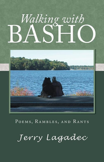 Walking with Basho - Poems, Rambles, and Rants ebook by Jerry Lagadec