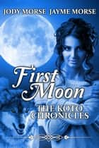 First Moon ebook by Jayme Morse,Jody Morse