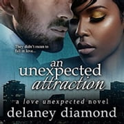 Unexpected Attraction, An audiobook by Delaney Diamond