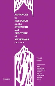 Advances in Research on the Strength and Fracture of Materials: Fatigue ebook by Taplin, D. M. R.