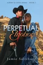 Perpetual Emotions ebook by Jamie Salisbury