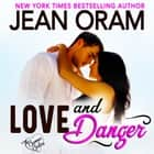 Love and Danger - A Billionaire Bodyguard Sweet Contemporary Romance audiobook by Jean Oram