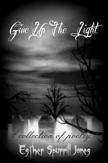 Give Up the Light ebook by Esther Spurrill Jones