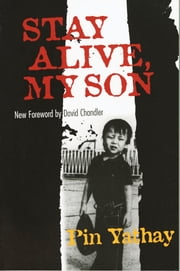 Stay Alive, My Son ebook by Pin Yathay