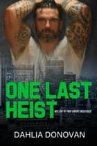 One Last Heist ebook by Dahlia Donovan