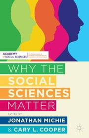Why the Social Sciences Matter ebook by J. Michie,Cary Cooper