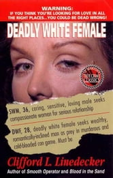 Deadly White Female ebook by Clifford L. Linedecker