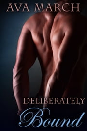Deliberately Bound ebook by Ava March