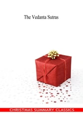 The Vedanta Sutras [Christmas Summary Classics] ebook by The Books Of Hinduism