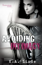 Avoiding Intimacy ebook by K.A. Linde