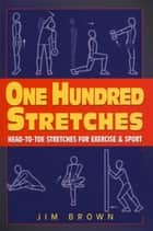 One Hundred Stretches ebook by Jim Brown