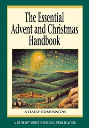 The Essential Advent and Christmas Handbook - A Daily Companion ebook by Redemptorist Pastoral Publication