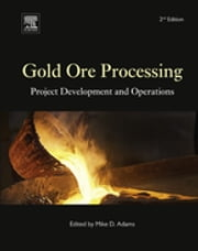 Gold Ore Processing - Project Development and Operations ebook by Mike D. Adams