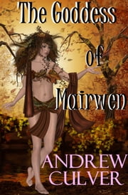 The Goddess of Mairwen ebook by Andrew Culver