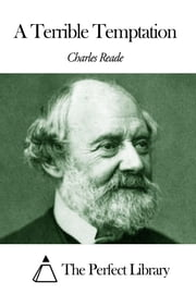 A Terrible Temptation ebook by Charles Reade