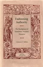 Fashioning Authority ebook by Constance C. Relihan