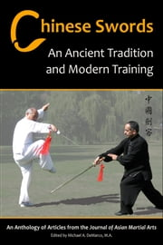 Chinese Swords: An Ancient Tradition and Modern Training ebook by Richard Pegg,Tony Yang,Stephan Berwick