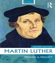 Martin Luther ebook by Michael A. Mullett