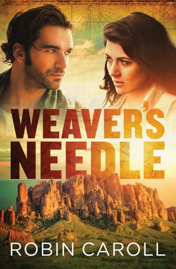 Weaver's Needle ebook by Robin Caroll