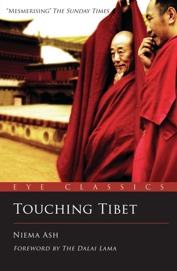 Touching Tibet - An Eye Classic ebook by Niema Ash