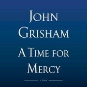 A Time for Mercy audiobook by John Grisham