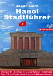Hanoi Stadtführer ebook by Jason Born