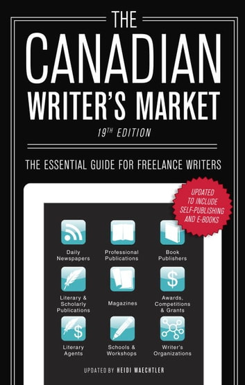 The Canadian Writer's Market, 19th Edition - The Essential Guide for Freelance Writers ebook by