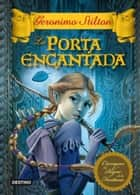 La porta encantada ebook by Geronimo Stilton, Carles Sans Climent, Xavier Solsona Brillas