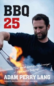 BBQ 25 ebook by Adam Perry Lang