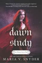 Dawn Study ebook by Maria V. Snyder