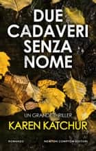 Due cadaveri senza nome ebook by Karen Katchur