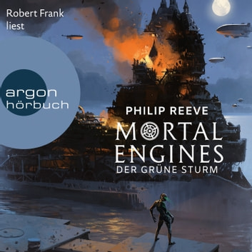 Mortal Engines - Der Grüne Sturm (Ungekürzte Lesung) audiobook by Philip Reeve