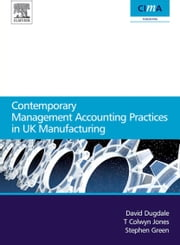 Contemporary management accounting practices in UK manufacturing ebook by Dugdale, David