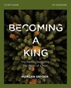 Becoming a King Study Guide ebook by