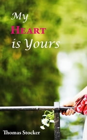 My Heart Is Yours ebook by Stocker, Thomas