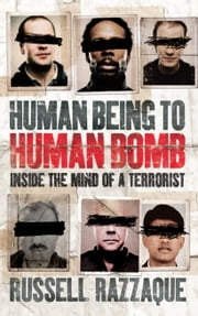 Human Being to Human Bomb - The Conveyor Belt of Terror ebook by Russell Razzaque