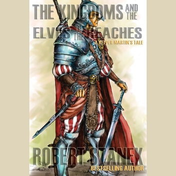 Kingdoms and the Elves of the Reaches, The audiobook by Robert Stanek