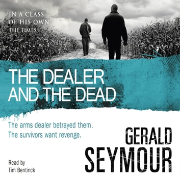 The Dealer and the Dead audiobook by Gerald Seymour