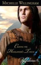 Craving the Highlander's Touch ebook by Michelle Willingham